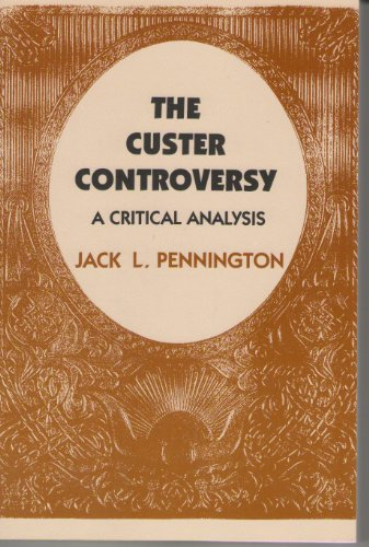 9780533117987: The Custer Controversy: A Critical Analysis