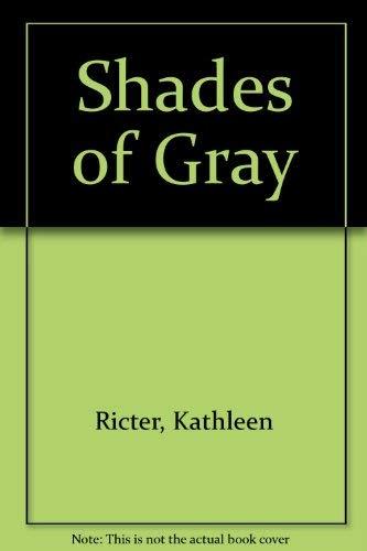 Shades of Gray: Kathleen Ricter; Kathleen