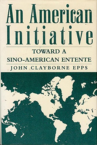 9780533119257: An American Initiative: Toward a Sino-American Entente