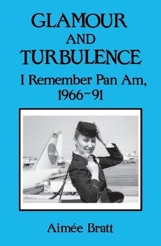 Glamour and Turbulence: I Remember Pan Am,: Bratt, Aimee
