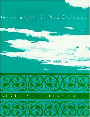 Growing Up in New Orleans: Gottschall, Alvin G.
