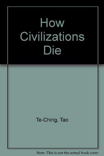9780533121007: How Civilizations Die