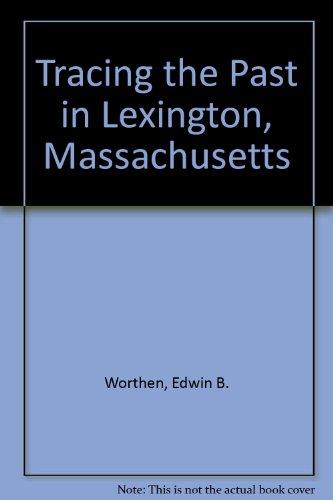 9780533122080: Tracing the Past in Lexington, Massachusetts