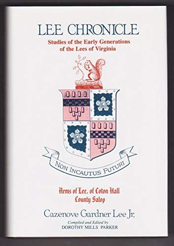 Lee Chronicle: Studies of the Early Generations: Cazenove Gardner Lee,