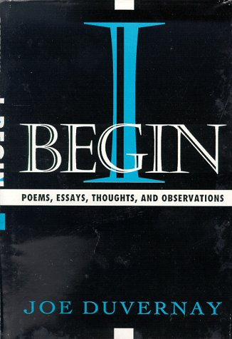 9780533124886: I BEGIN: Poems, Essays, and Thoughts