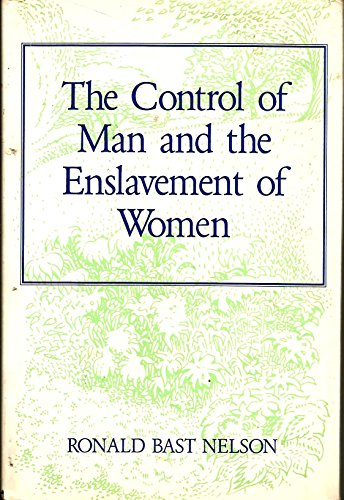The Control of Man and the Enslavement: Nelson, Ronald Bast