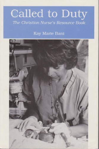 Called to Duty: The Christian Nurse's Resource Book: Bani, Kay Marie