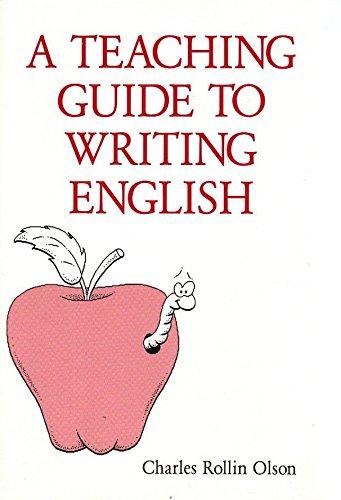 A Teaching Guide to Writing English: Charles Rollin Olson