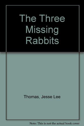 The Three Missing Rabbits: Thomas, Jesse Lee