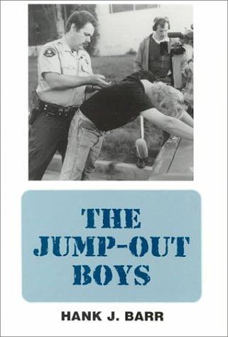 The Jump-Out Boys: Barr, Hank J.