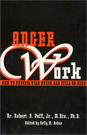 9780533129560: Anger Work: How to Express Your Anger and Still Be Kind