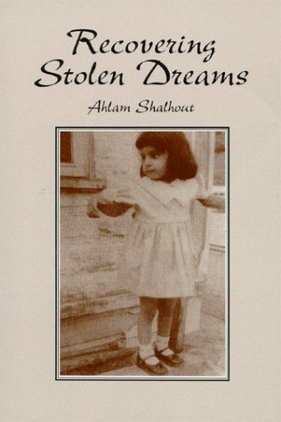Recovering Stolen Dreams: Ahlam Shalhout