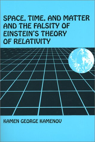 9780533130979: Space, Time and Matter, and the Falsity of Einstein's Theory of Relativity
