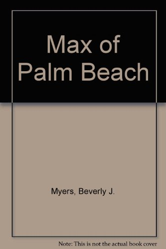 Max of Palm Beach: Myers, Beverly J.