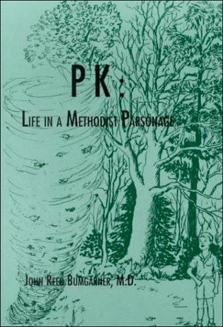 Pk: Life in a Methodist Parsonage: Bumgarner, John R.,