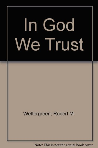 In God We Trust: Wettergreen, Robert M.