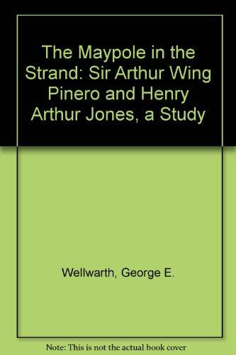 The Maypole in the Strand: Sir Arthur: George E. Wellwarth