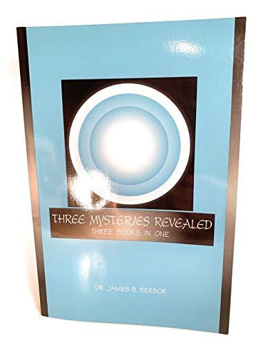 Three Mysteries Revealed: Reesor, James B.