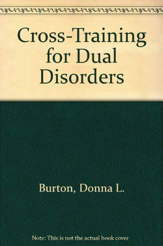 9780533134717: Cross-Training for Dual Disorders