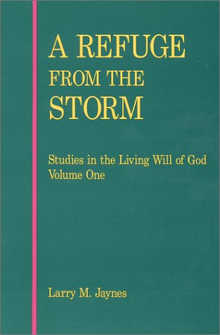 A Refuge from the Storm (Studies in: Larry M. Jaynes