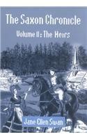 The Saxon Chronicle: Vol. 2 The Heirs: Swan, Jane Ellen