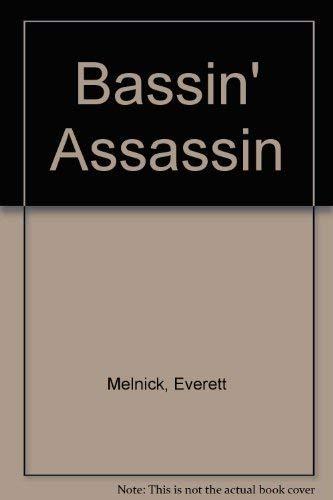 Bassin' Assassin: Melnick, Everett