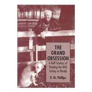 9780533138548: The Grand Obsession: A Half Century of Hunting the Wild Turkey in Florida