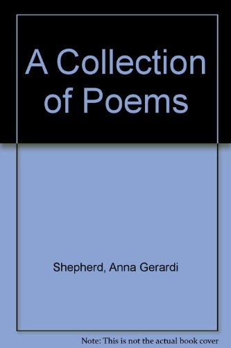 A Collection of Poems: Shepherd, Anna Gerardi