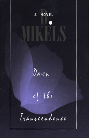 Dawn of the Transcendence: Mikels, D.