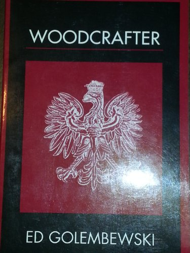 Woodcrafter: Golembewski, Ed