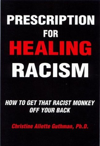 9780533141746: Prescription for Healing Racism: How to Get That Racist Monkey Off Your Back