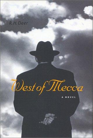 West of Mecca (SIGNED COPY): Deer, R. H.