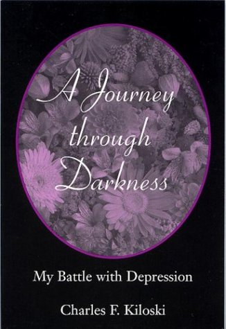 9780533143863: A Journey Through Darkness: My Battle With Depression
