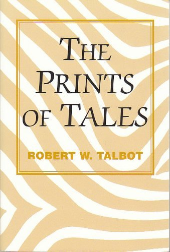 The Prints of Tales: Talbot, Robert W.
