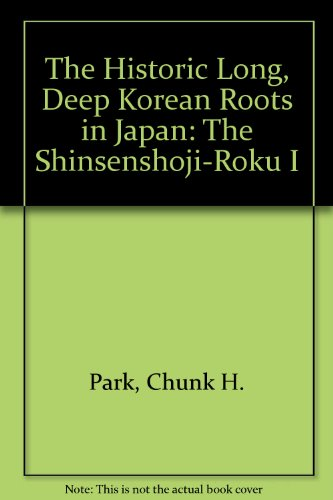 9780533144457: The Historic Long, Deep Korean Roots In Japan