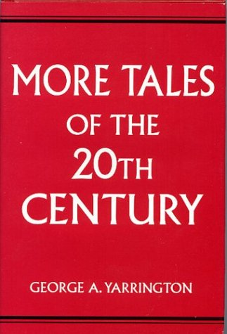 More Tales of the 20th Century
