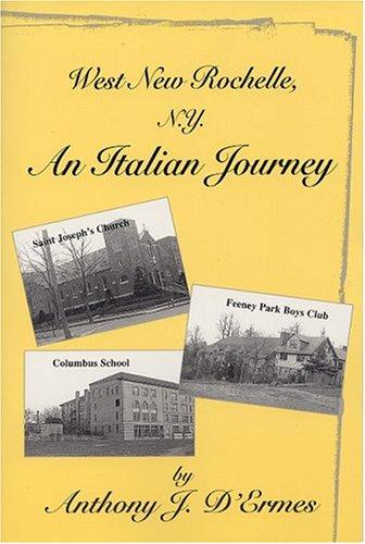 West New Rochelle, N.Y.: An Italian Journey: Anthony J. D'Ermes