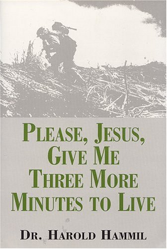 9780533146994: Please, Jesus, Give Me Three More Minutes to Live