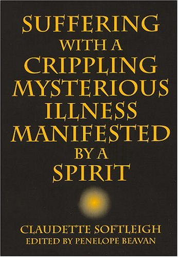 9780533147007: Suffering with a Crippling Mysterious Illness Manifested by a Spirit