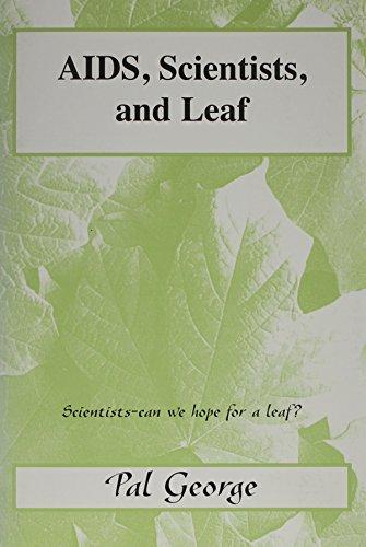 AIDS, Scientists, And Leaf: Pal George