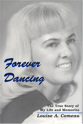 9780533149049: Forever Dancing: The True Story of My Life and Memories