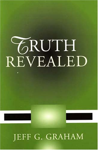 Truth Revealed (0533149649) by Jeff Graham