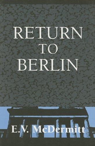 Return to Berlin: McDermitt, E V
