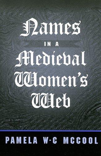 Names in a Medieval Women's Web: McCool, Pamela W-C
