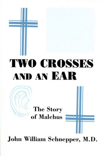 9780533151424: Two Crosses And an Ear: The Story of Malchus