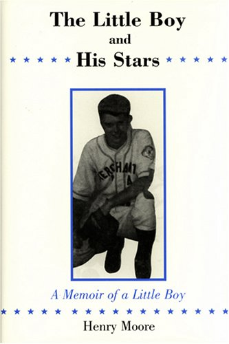 The Little Boy And His Stars: A Memoir of a Little Boy