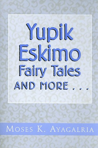 9780533151943: Yupik Eskimo Fairy Tales and More...