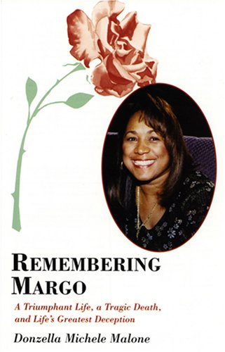 9780533152315: Remembering Margo: A Triumphant Life, a Tragic Death, and Life's Greatest Deception