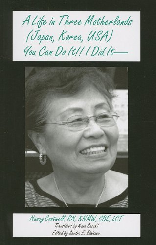 A Life in Three Motherlands: Japan, Korea,: Cantwell, Nancy