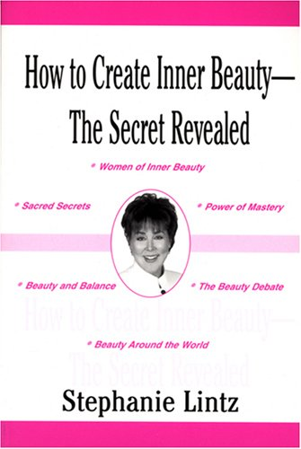 9780533154128: How to Create Inner Beauty: The Secret Revealed